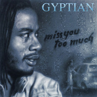 Gyptian - Miss You Too Much