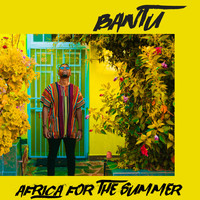Bantu - Africa for the Summer