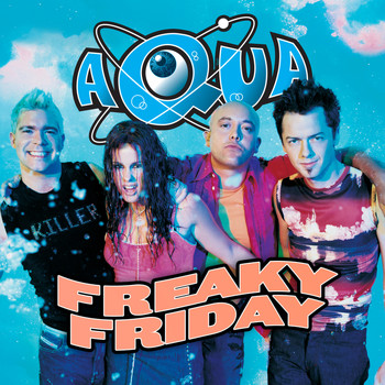 Aqua - Freaky Friday
