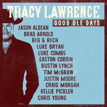 Tracy Lawrence - Good Ole Days (feat. Brad Arnold & Big & Rich)