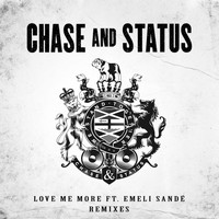 Chase & Status - Love Me More (Remixes [Explicit])