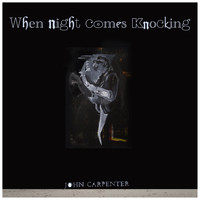 John Carpenter - When Night Comes Knocking - EP