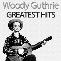 Woody Guthrie - Greatest Hits