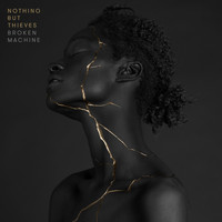 Nothing But Thieves - Broken Machine (Explicit)