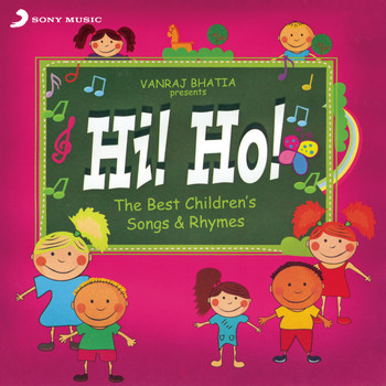 Vanraj Bhatia - Hi! Ho! The Best Children's Songs & Rhymes