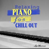 Lee Warne - Relaxing Piano for Chill Out