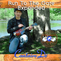 Cantaire Dé - Run to the Gate Expanded
