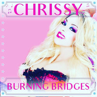 Chrissy - Burning Bridges
