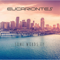 EUCARIONTES - Some Words EP