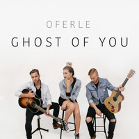 Oferle - Ghost of You