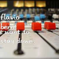 Flavio Berni - I Want to Stay Down.