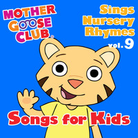 Mother Goose Club - Mother Goose Club Sings Nursery Rhymes Vol. 9: Songs for Kids