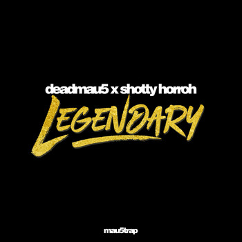Deadmau5 & Shotty Horroh - Legendary (Explicit)