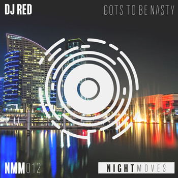 DJ Red - Gots To Be Nasty