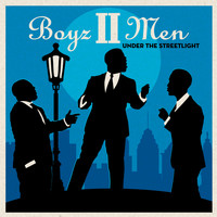 Boyz II Men - Under the Streetlight