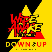 WiDE AWAKE feat. Wiley - Down Up (GotSome Remix)
