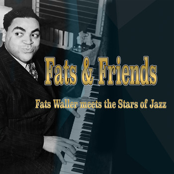 Various Artists - Fats & Friends (Fats Waller Meets the Stars of Jazz)