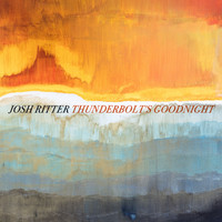 Josh Ritter - Thunderbolt's Goodnight