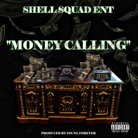 Shell Squad Ent - Money Calling