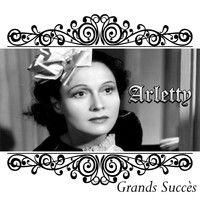 Arletty - Arletty - Grands Succès