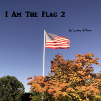 Larry Williams - I Am the Flag 2