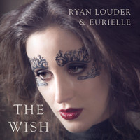 Eurielle & Ryan Louder - The Wish