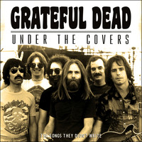 Grateful Dead - Under the Covers (Live)