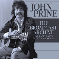 John Prine - The Broadcast Archive (Live)
