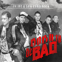 Jaime y Los Chamacos - Born To Be Bad