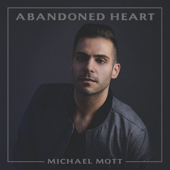 Michael Mott - Abandoned Heart