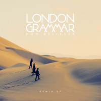 London Grammar - Non Believer (Remixes)