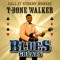 T-Bone Walker - Call It Stormy Monday - Blues Greats