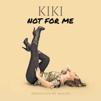 Kiki - Not for Me