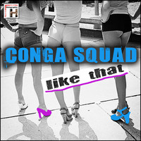 Conga Squad - Like That