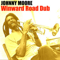 Johnny Moore - Winward Road Dub