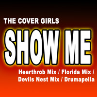 The Cover Girls - Show Me - [Hearthrob Mix] [Florida Mix] [Devils Nest Mix] [Drumapella]