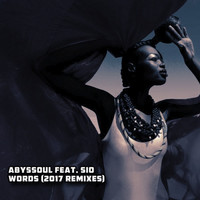 AbysSoul - Words (2017 Remixes) [feat. Sio]
