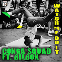 Conga Squad - Watch Me Do It