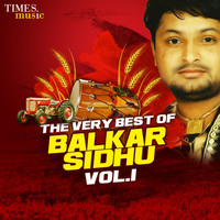 Balkar Sidhu - The Very Best of Balkar Sidhu, Vol. 1