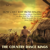 The Country Dance Kings - How Can I Keep from Singing