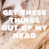 Pale Honey - Get These Things out of My Head