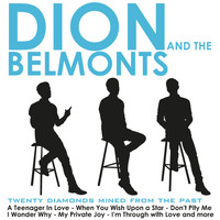 Dion And The Belmonts - 20 Diamonds Mined from the Past