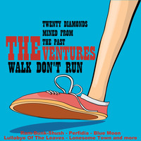 The Ventures - Walk, Don't Run: 20 Diamonds Mined from the Past