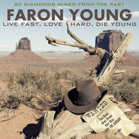Faron Young - Live Fast, Love Hard, Die Young: 20 Diamonds Mined from the Past