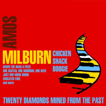 Amos Milburn - Chicken Shack Boogie: 20 Diamonds Mined from the Past