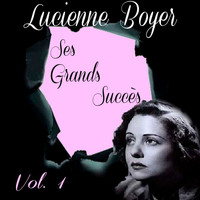 Lucienne Boyer - Lucienne Boyer - Ses Grands Succès, Vol. 1