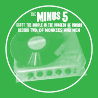 The Minus 5 - Scott the Hoople in the Dungeon of Horror - Record 2: Of Monkees and Men