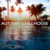Various Artists - Autumn Chillhouse 2017 Pitch