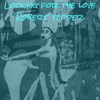 Robert Tepper - Looking for the Love