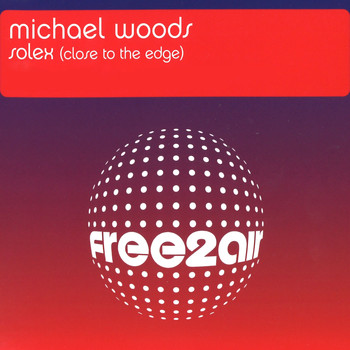 Michael Woods - Solex (Close to the Edge)